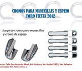 CROMO DE ESPEJOS Y MANECILLAS FORD FIESTA